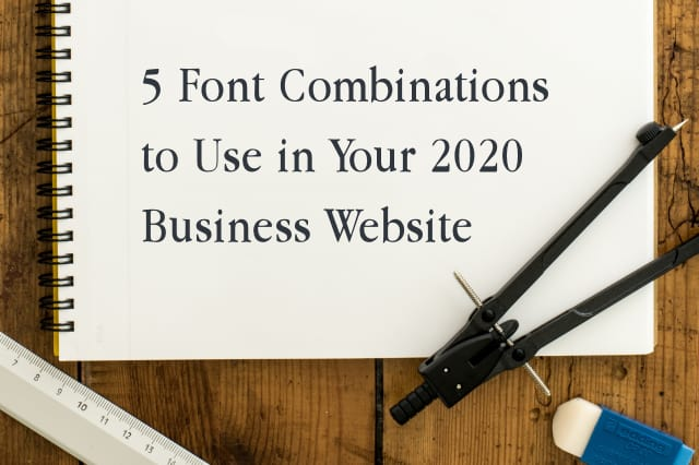 5 Google Font Combinations to Use in Your 2020 Business Website