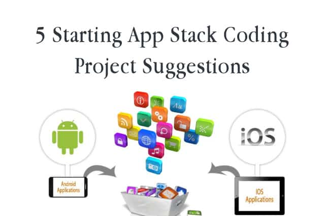5 Starting App Stack Coding Project Suggestions