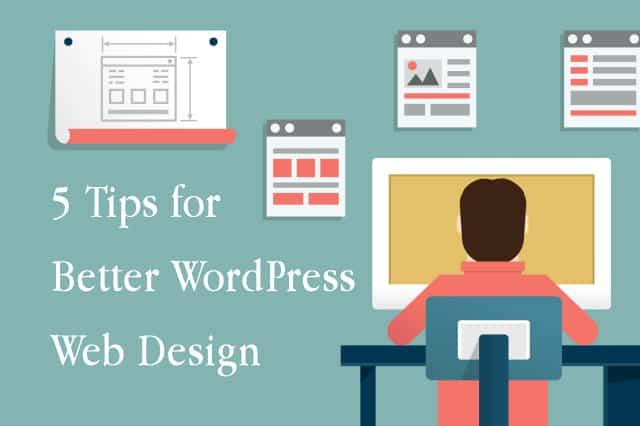 5 Tips for Better WordPress Web Design