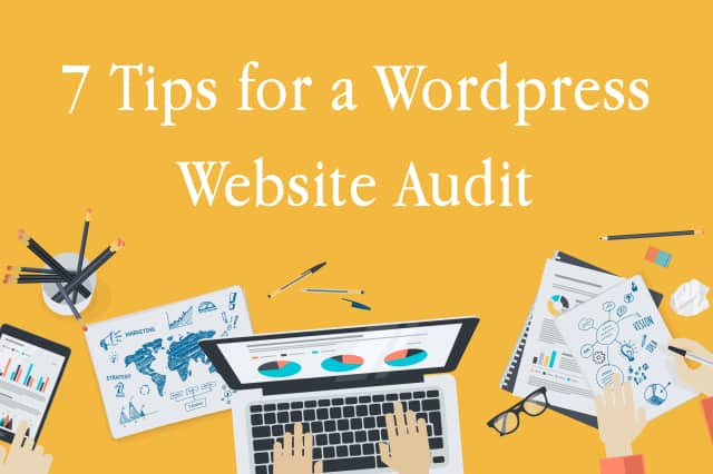 7 Tips for a Wordpress Website Audit