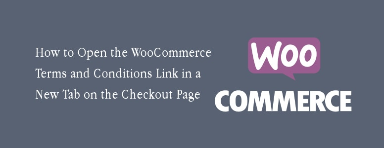 How to Open the WooCommerce Terms and Conditions Link in a