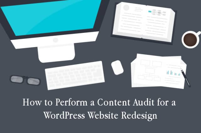 How to Perform a Content Audit Before a WordPress Website Redesign