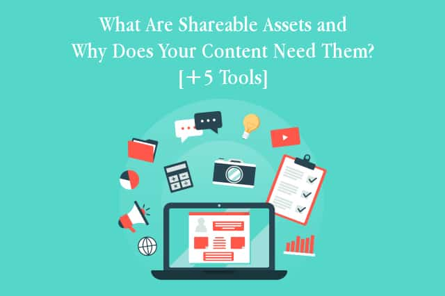 What Are Shareable Assets and Why Does Your Content Need Them?