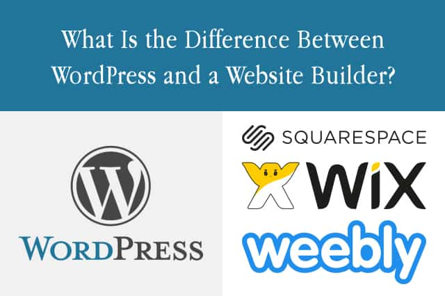 What Is the Difference Between Wordpress and a Website Builder?